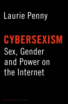 Cybersexism: Sex, Gender and Power on the Internet by Laurie Penny, as an ebook available for £1.49 on Amazon.
